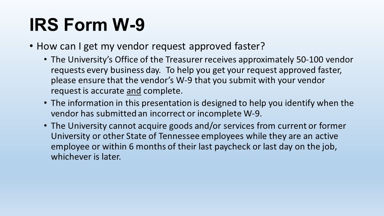 IRS Form W-9 How can I get my vendor request approved faster.