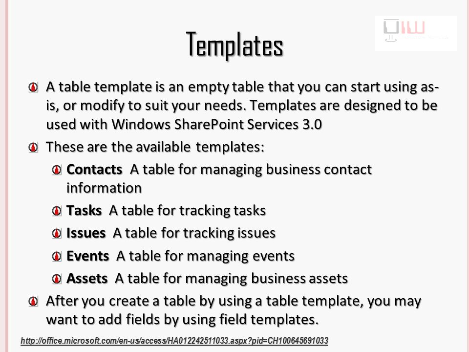 Templates A table template is an empty table that you can start using as- is, or modify to suit your needs.