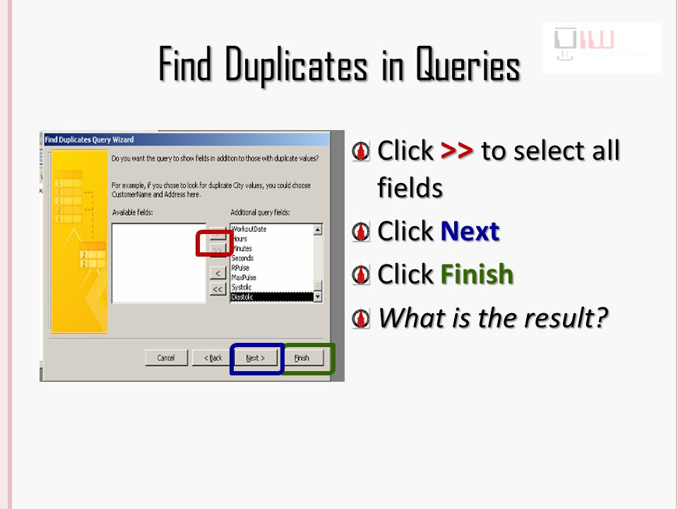 Unmatched Query Click Query Design Select Find Unmatched Query Wizard Click OK