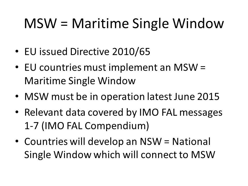 MSW WCO (world customs organization) developed a datamodel (framework) for transmission of all data in XML or Edifact form.