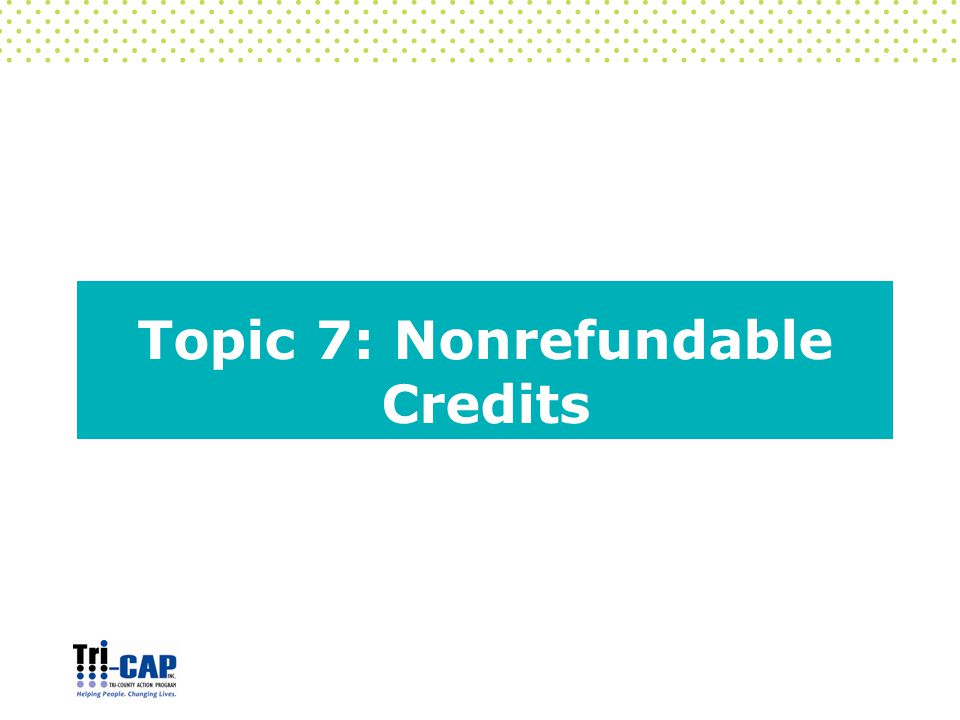 Topic 7: Nonrefundable Credits