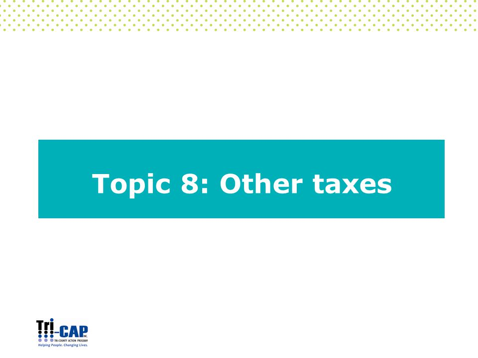 Topic 8: Other taxes