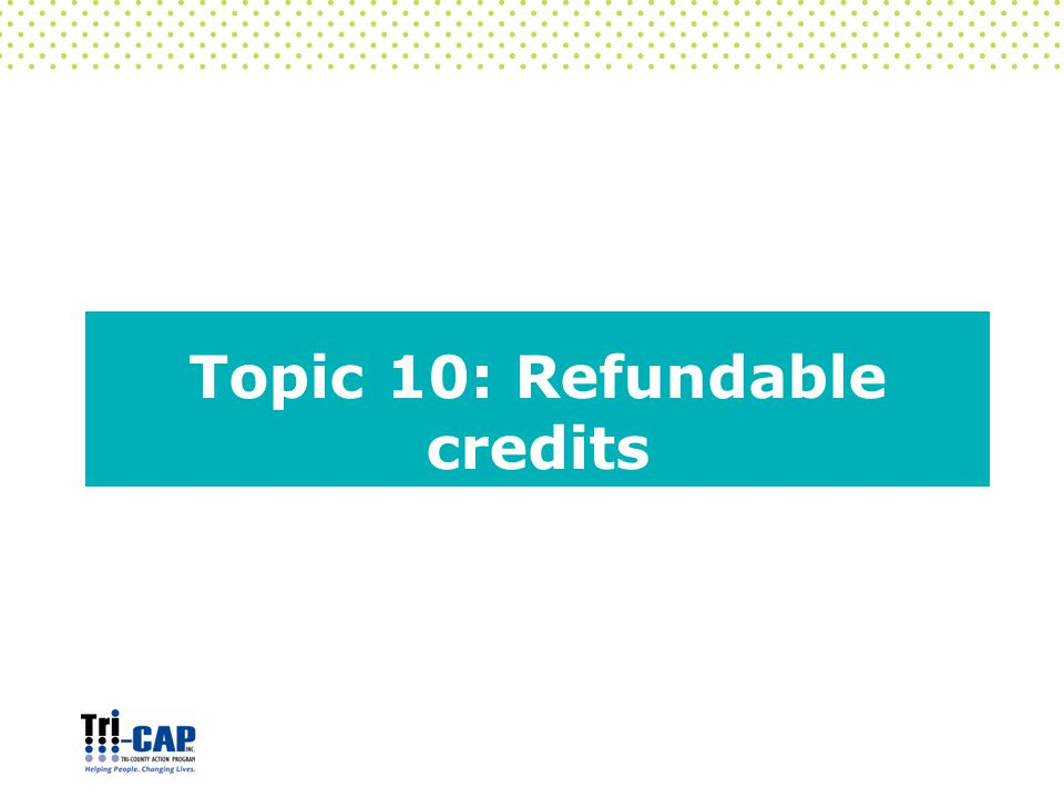 Topic 10: Refundable credits