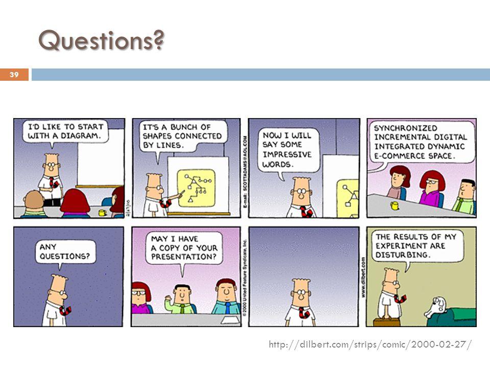 Questions http://dilbert.com/strips/comic/2000-02-27/ 39