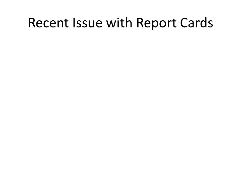 Recent Issue with Report Cards