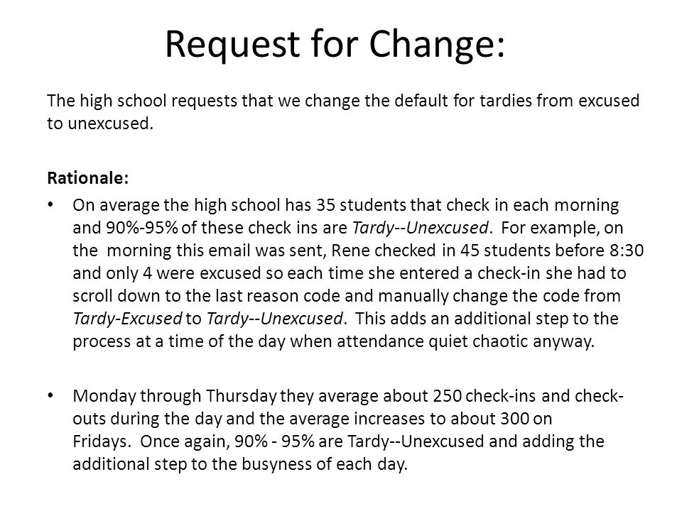 Request for Change: The high school requests that we change the default for tardies from excused to unexcused.