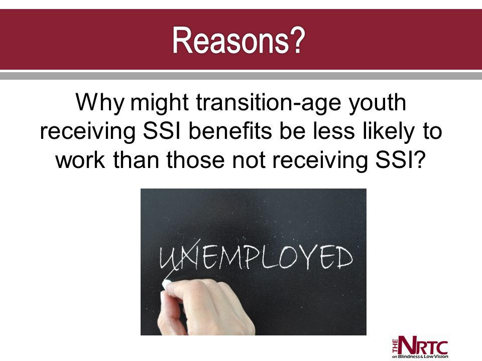 Why might transition-age youth receiving SSI benefits be less likely to work than those not receiving SSI?