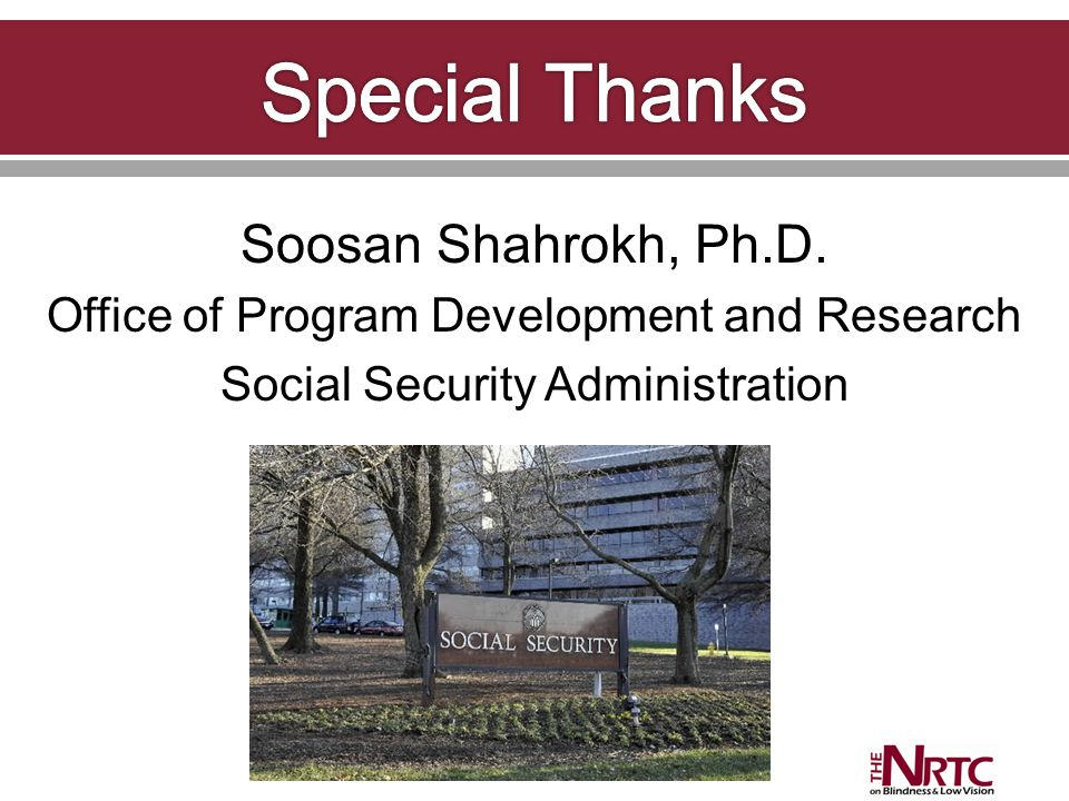 Soosan Shahrokh, Ph.D. Office of Program Development and Research Social Security Administration