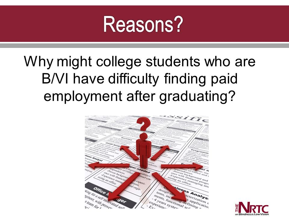 Why might college students who are B/VI have difficulty finding paid employment after graduating