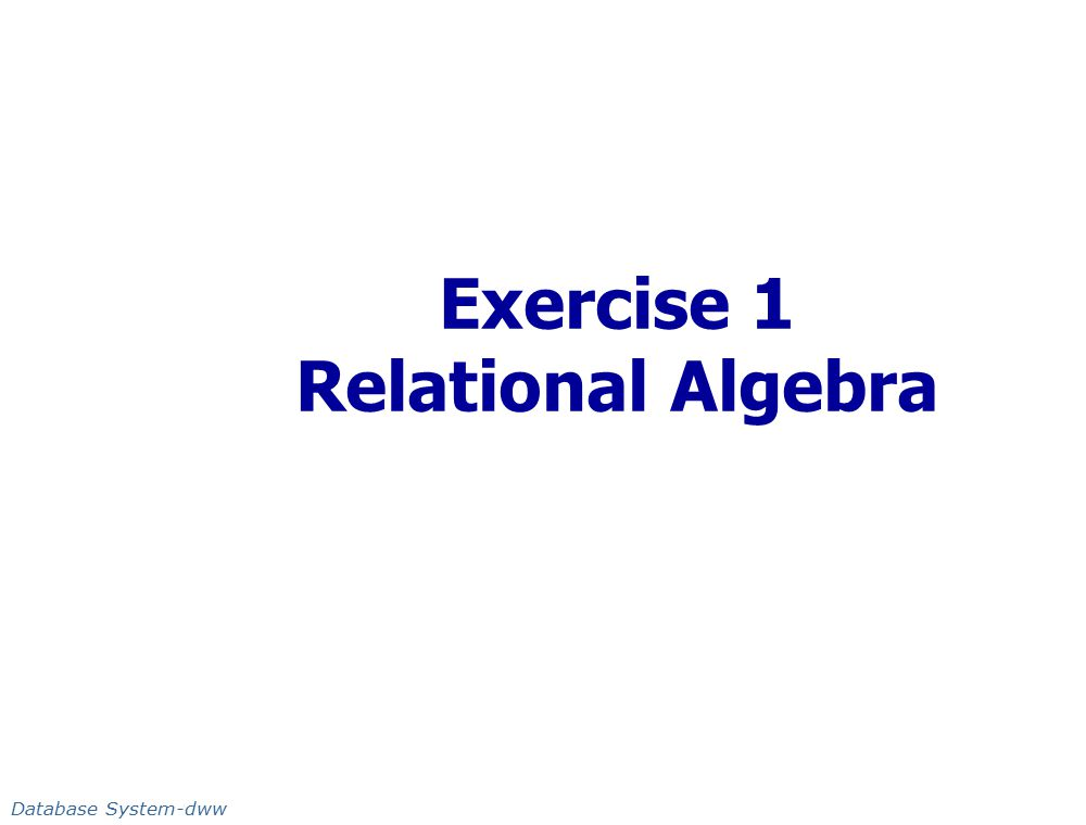 Exercise 1 Relational Algebra Database System-dww