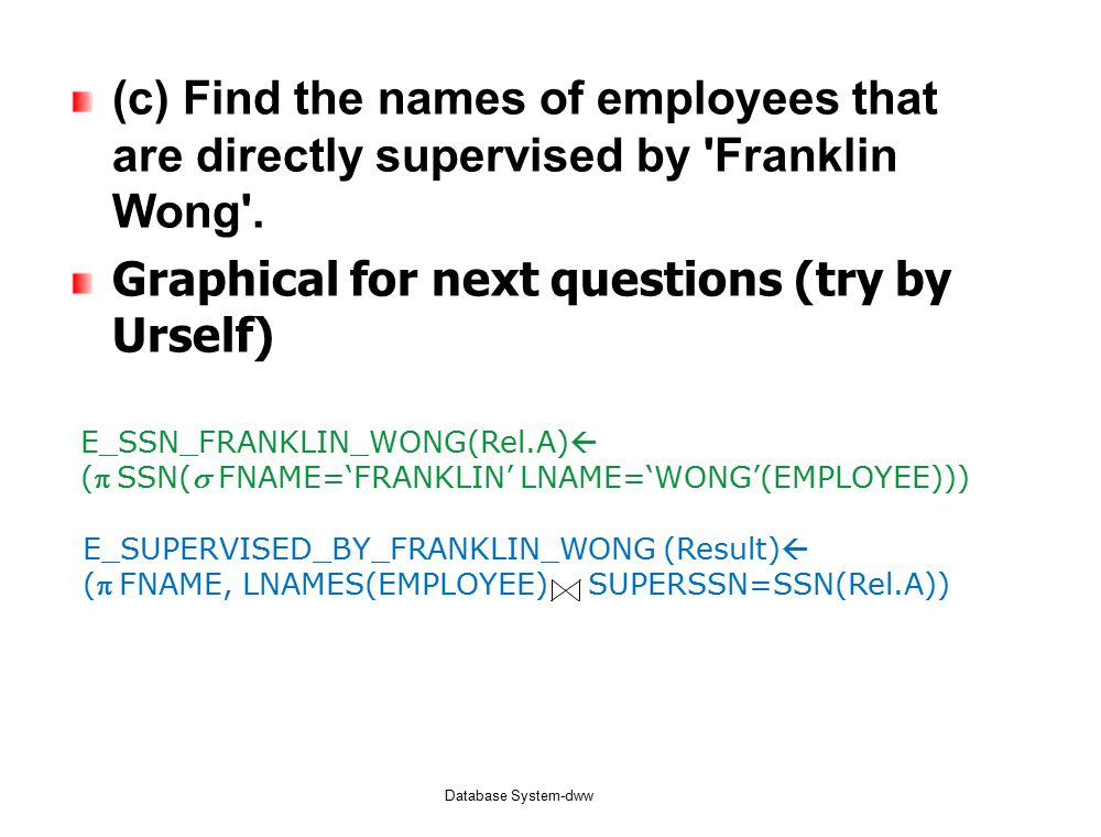 (c) Find the names of employees that are directly supervised by Franklin Wong .