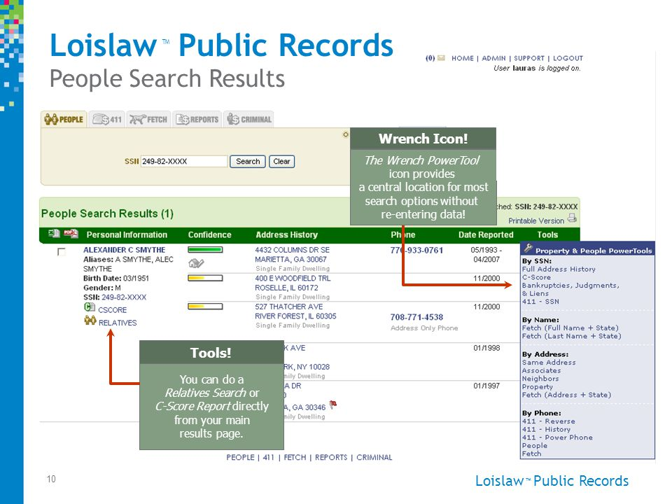 Loislaw Public Records ™ 10 You can do a Relatives Search or C-Score Report directly from your main results page.