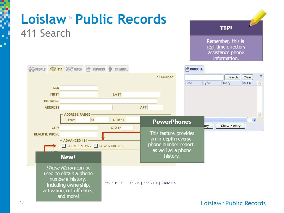 Loislaw Public Records ™ 13 411 Search Remember, this is real-time directory assistance phone information.