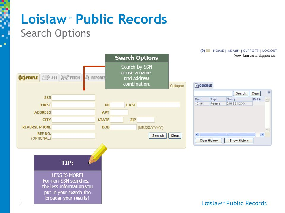 Loislaw Public Records ™ 6 People Search Loislaw Public Records Search Options ™ LESS IS MORE.