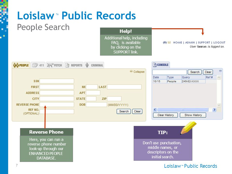 Loislaw Public Records ™ 7 People Search Don't use punctuation, middle names, or descriptors on the initial search.