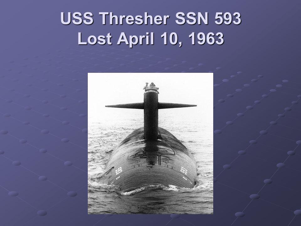 USS Thresher SSN 593 Lost April 10, 1963