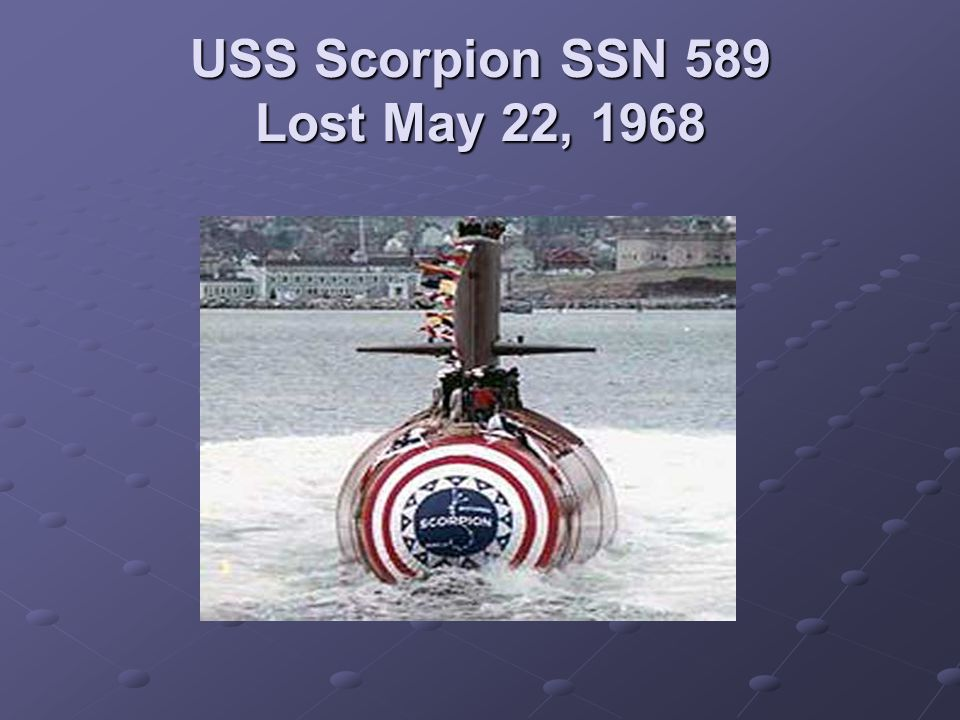 USS Scorpion SSN 589 Lost May 22, 1968