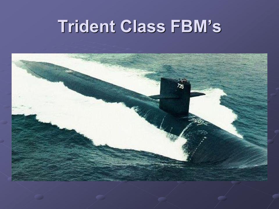 Trident Class FBM's