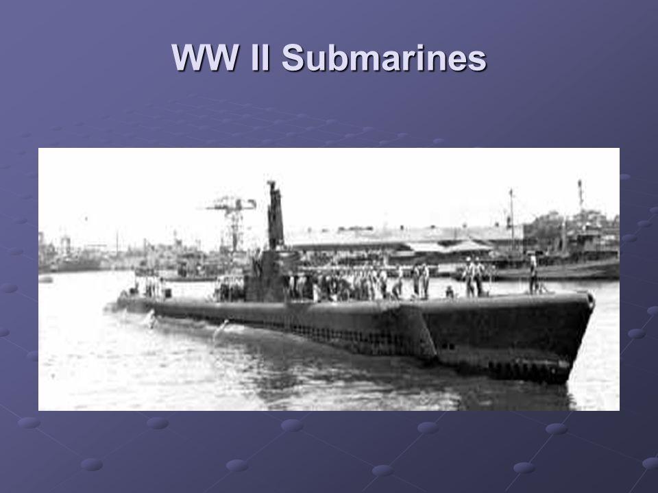 WW II Submarine WW II Submarines