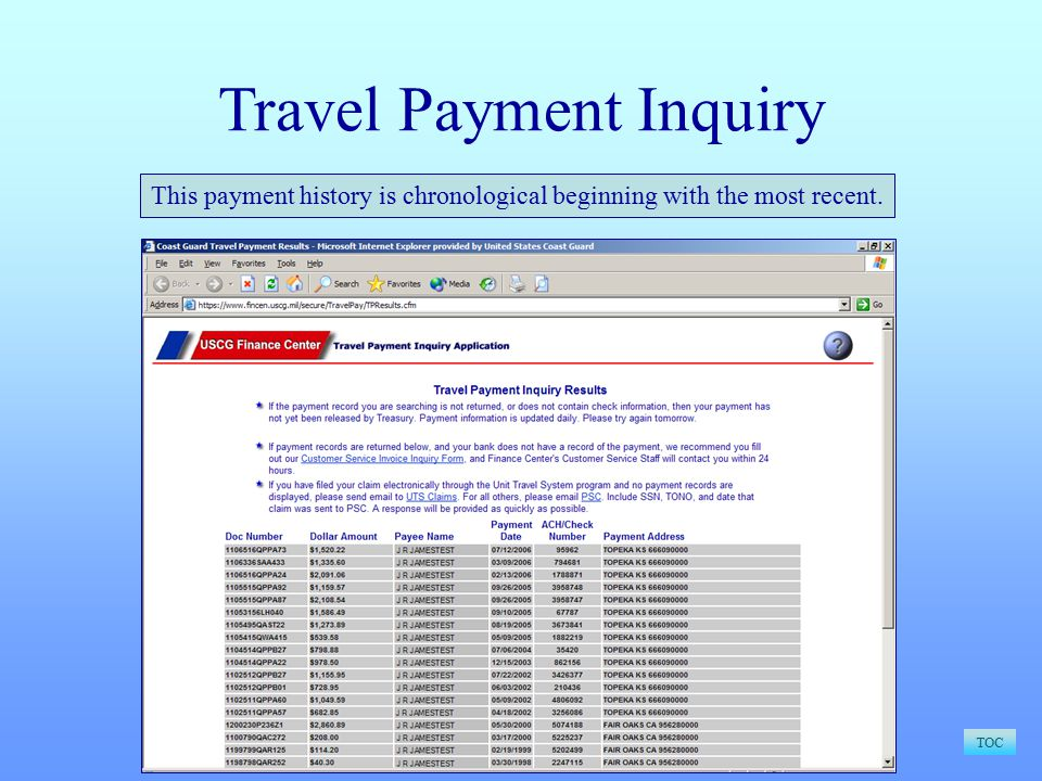 Travel Payment Inquiry TOC This payment history is chronological beginning with the most recent.