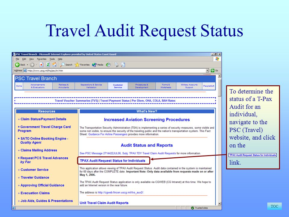 Travel Audit Request Status TOC To determine the status of a T-Pax Audit for an individual, navigate to the PSC (Travel) website, and click on the link.