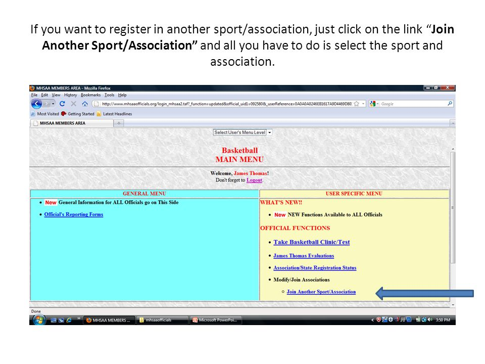 If you want to register in another sport/association, just click on the link Join Another Sport/Association and all you have to do is select the sport and association.