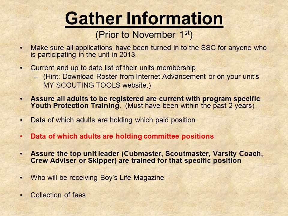Gather Information (Prior to November 1 st ) Make sure all applications have been turned in to the SSC for anyone who is participating in the unit in 2013.