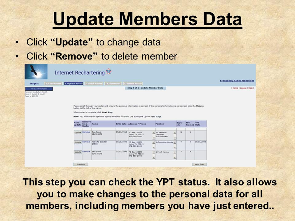 Update Members Data Click Update to change data Click Remove to delete member This step you can check the YPT status.