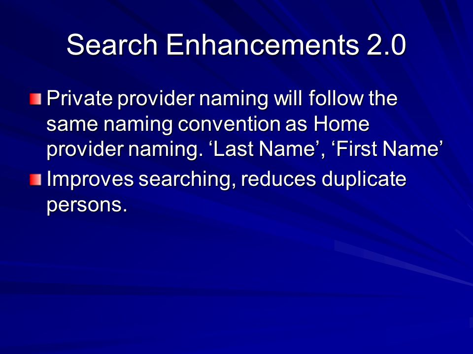 Search Enhancements 2.0 Private provider naming will follow the same naming convention as Home provider naming.