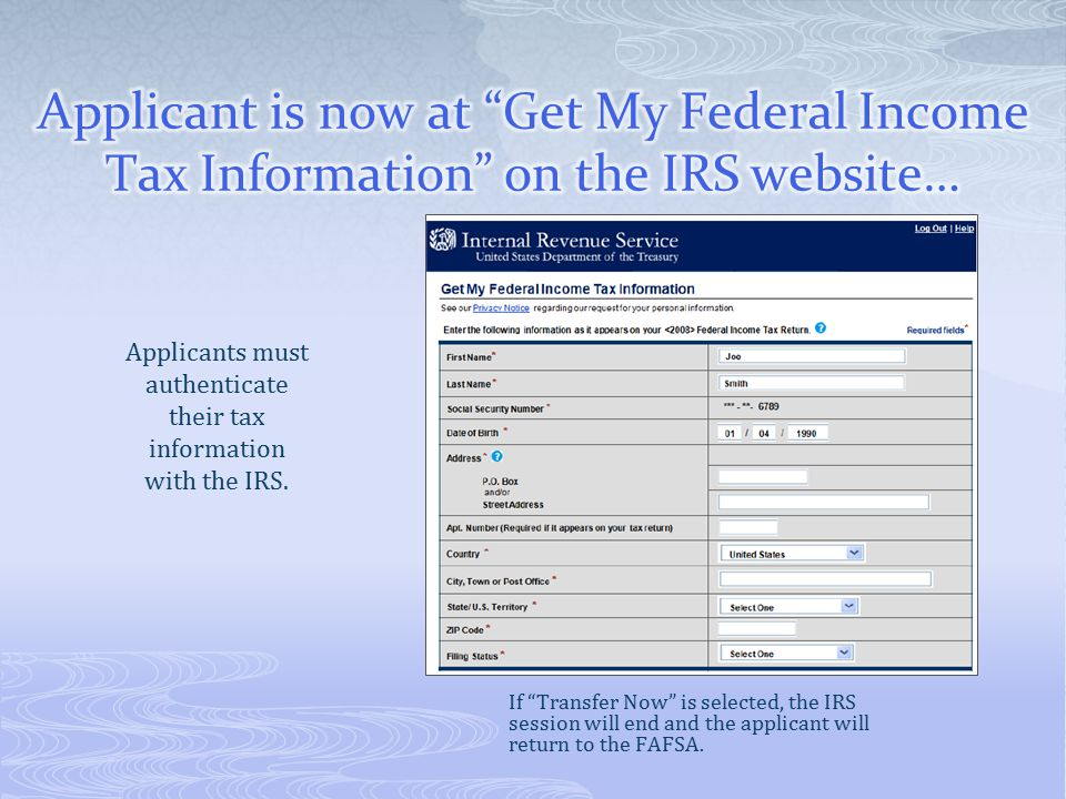 If Transfer Now is selected, the IRS session will end and the applicant will return to the FAFSA.