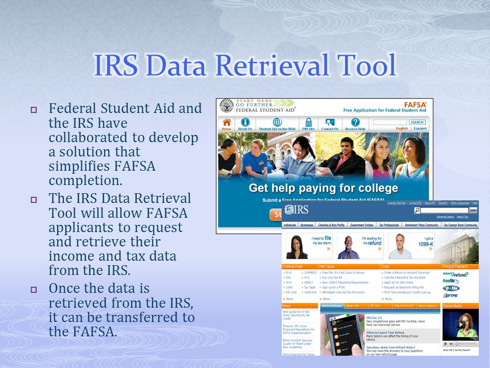  Federal Student Aid and the IRS have collaborated to develop a solution that simplifies FAFSA completion.