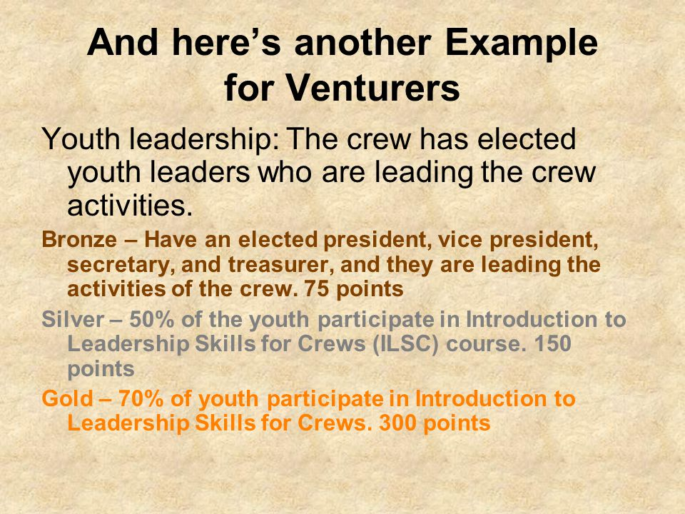 And here's another Example for Venturers Youth leadership: The crew has elected youth leaders who are leading the crew activities.