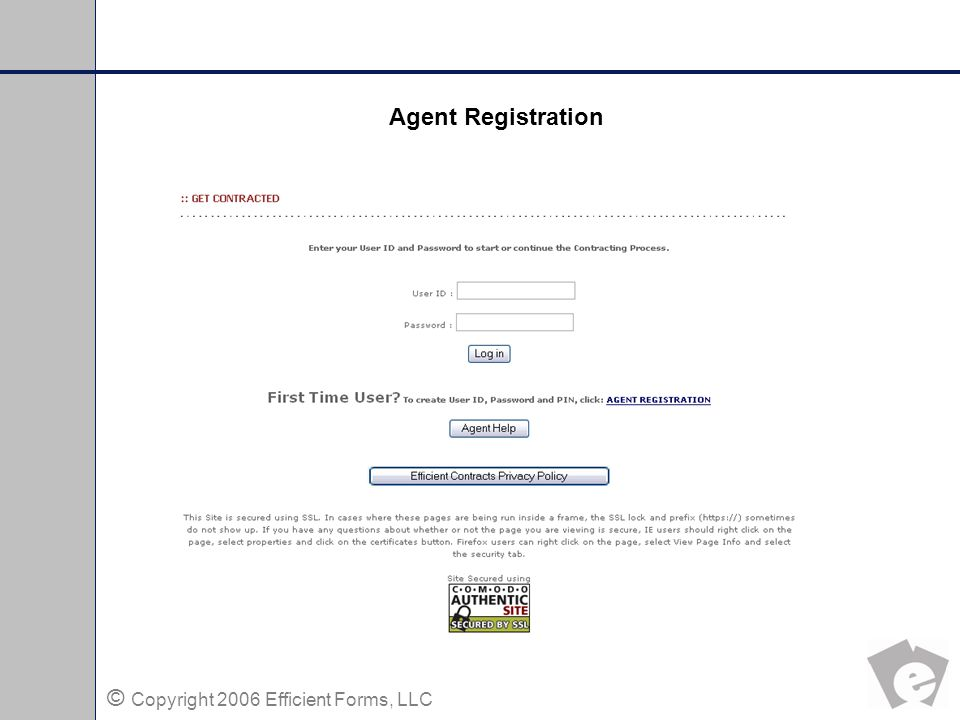 © Copyright 2006 Efficient Forms, LLC First Time User.