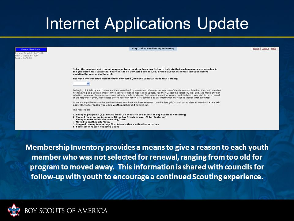 Internet Applications Update Membership Inventory provides a means to give a reason to each youth member who was not selected for renewal, ranging from too old for program to moved away.