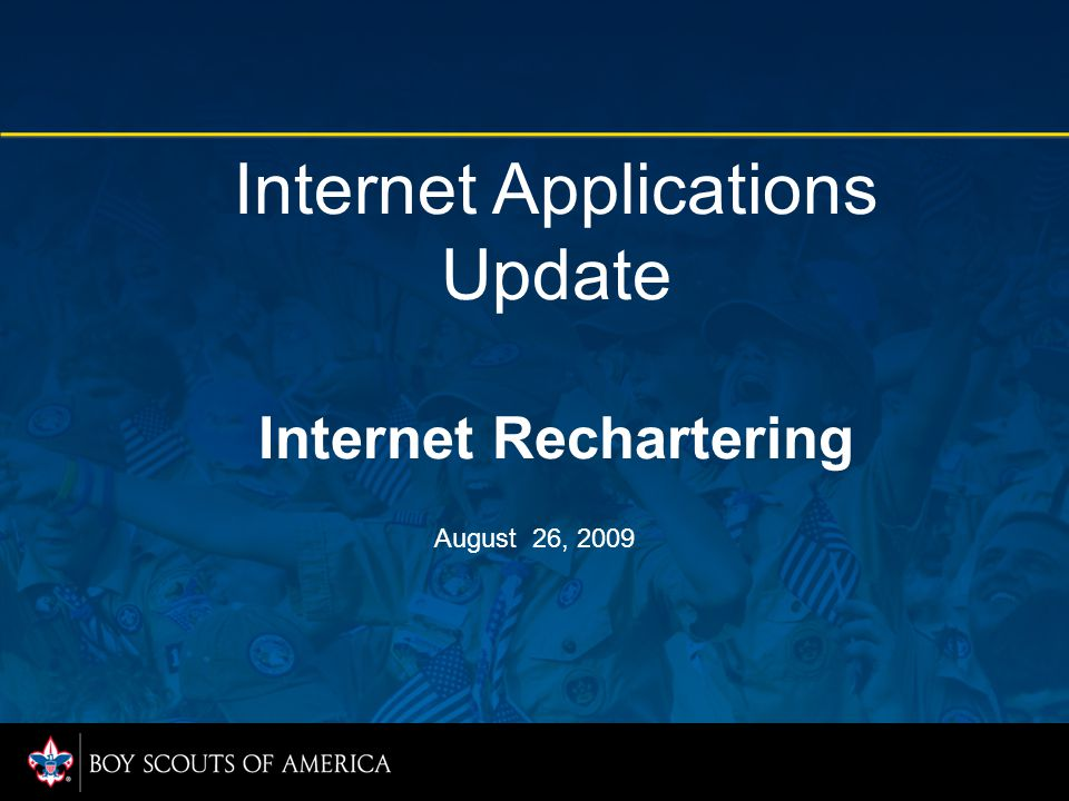 Internet Applications Update Internet Rechartering August 26, 2009