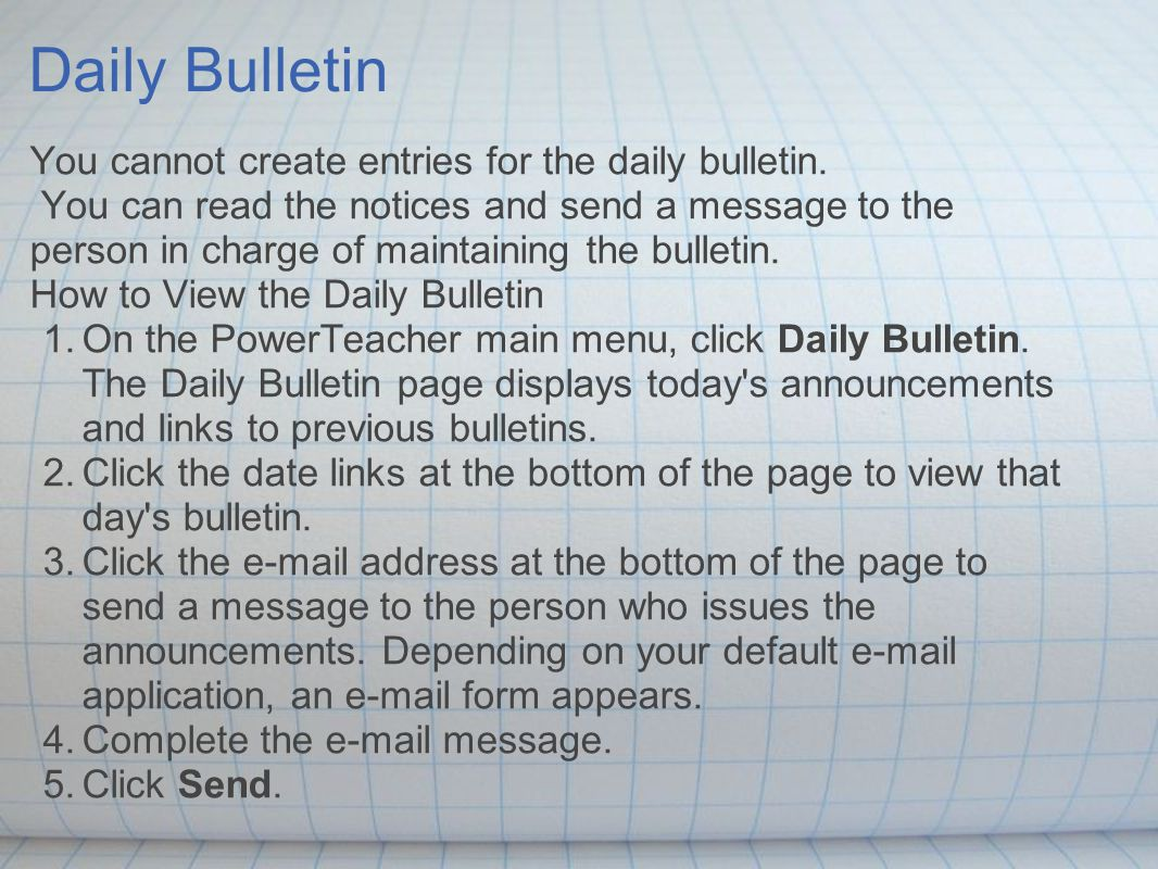 Daily Bulletin You cannot create entries for the daily bulletin.