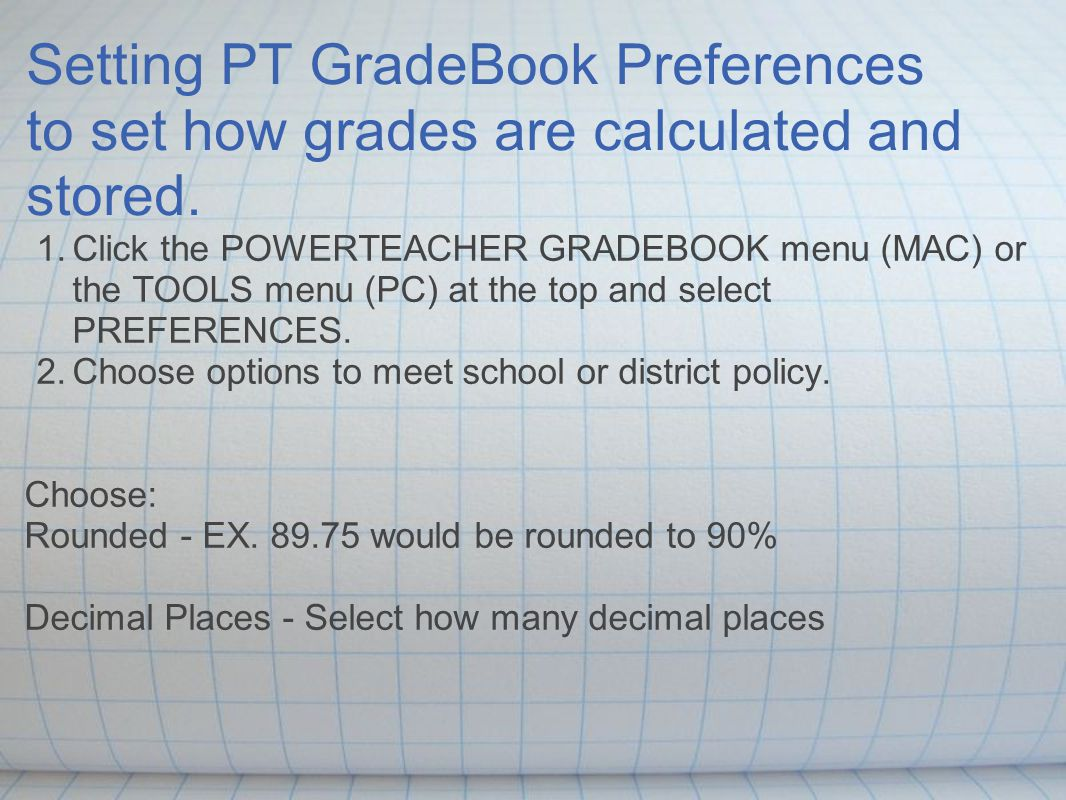 Setting PT GradeBook Preferences to set how grades are calculated and stored.