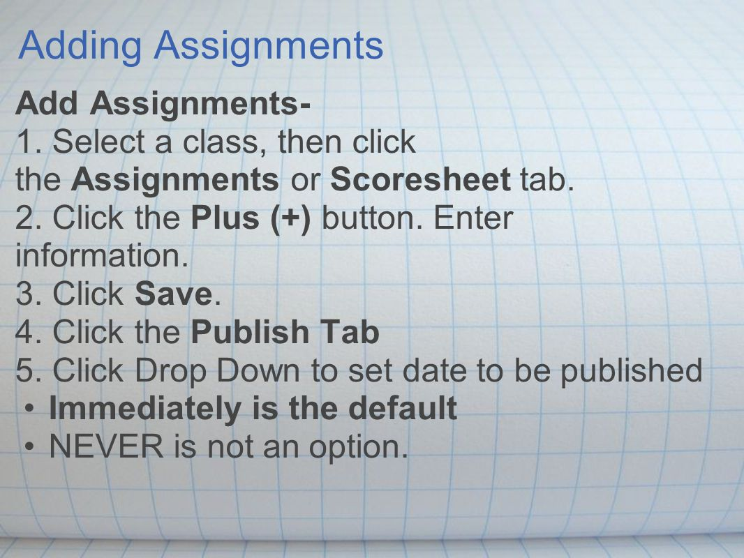 Adding Assignments Add Assignments- 1.