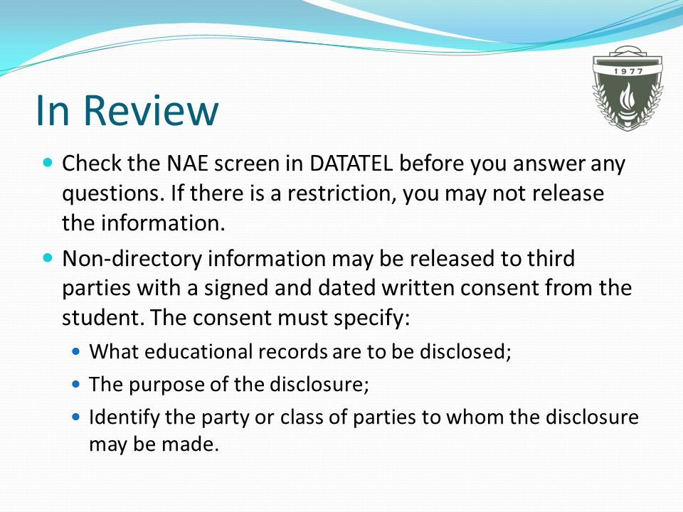In Review Check the NAE screen in DATATEL before you answer any questions.