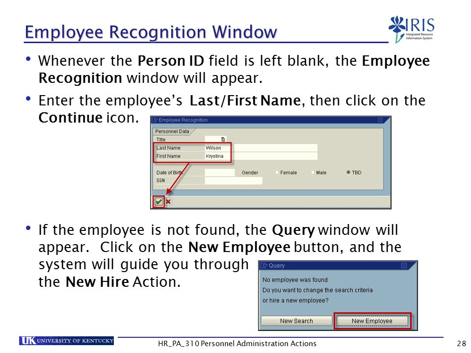 Employee Recognition Window Whenever the Person ID field is left blank, the Employee Recognition window will appear.