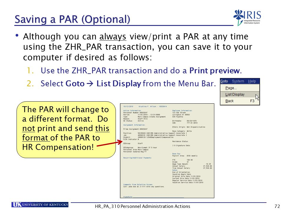 Saving a PAR (Optional) Although you can always view/print a PAR at any time using the ZHR_PAR transaction, you can save it to your computer if desired as follows: 1.Use the ZHR_PAR transaction and do a Print preview.