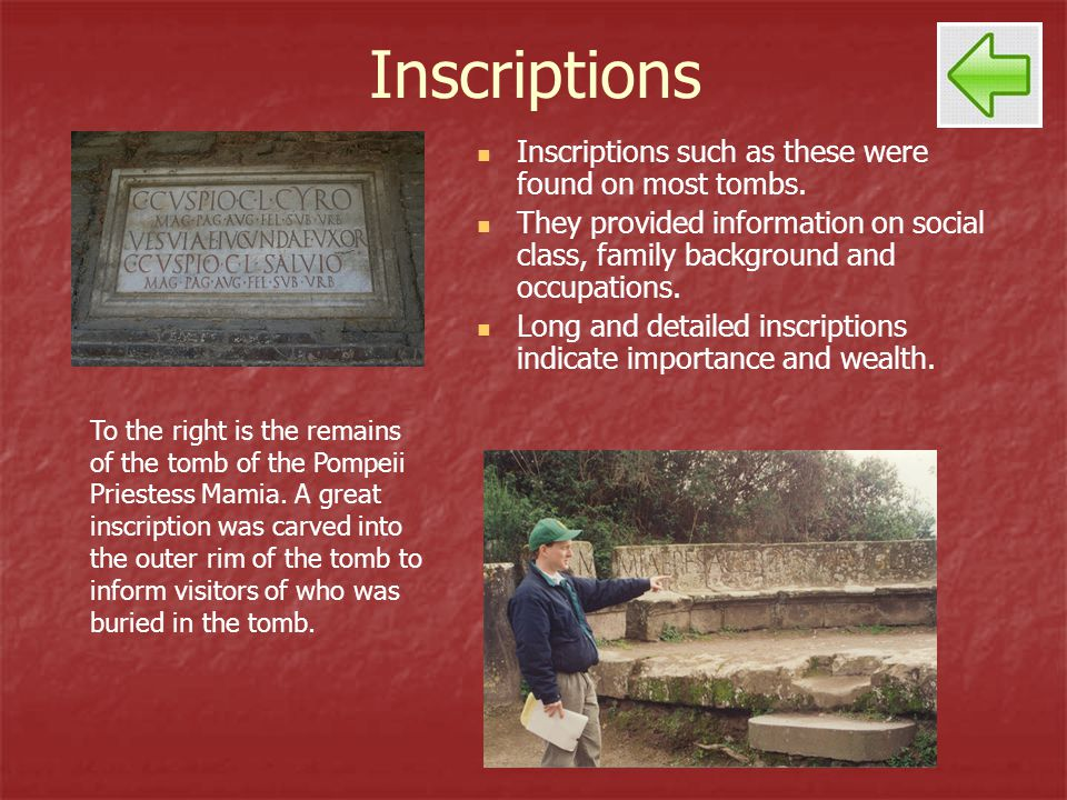 Inscriptions Inscriptions such as these were found on most tombs. They provided information on social class, family background and occupations. Long a
