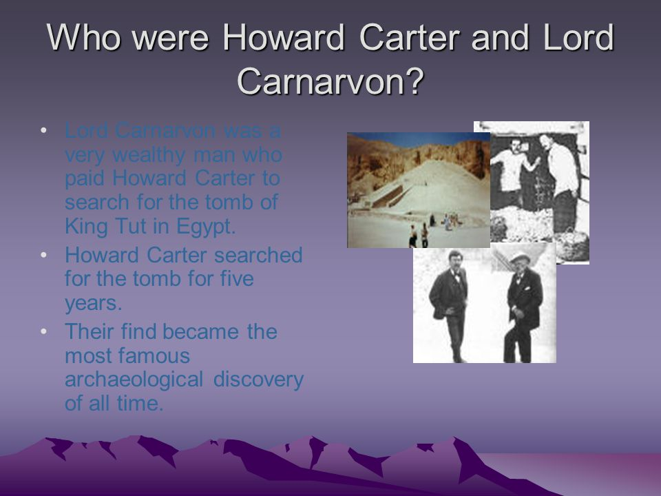 Who were Howard Carter and Lord Carnarvon.