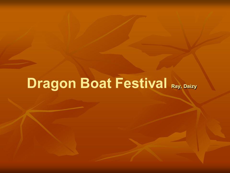 Ray, Daizy Dragon Boat Festival Ray, Daizy