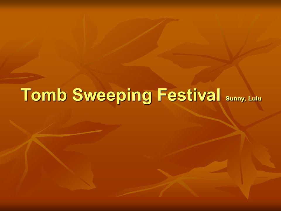 Tomb Sweeping Festival Sunny, Lulu