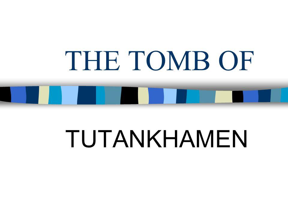 THE TOMB OF TUTANKHAMEN