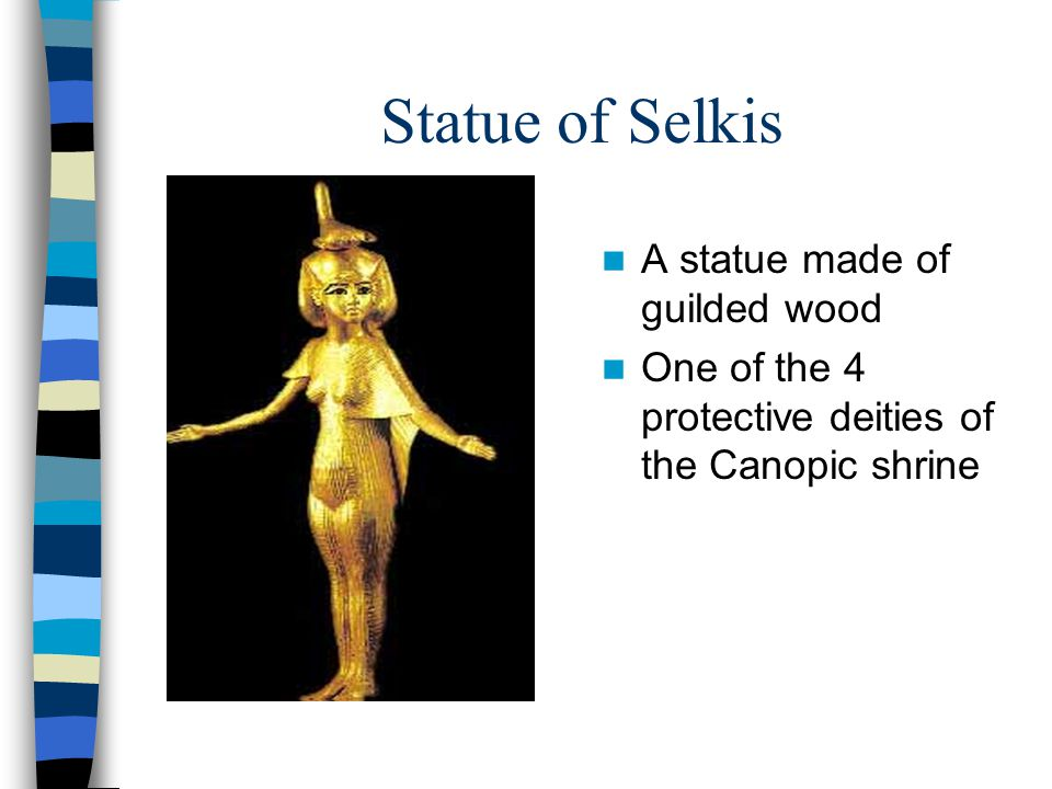 The Wooden Shrine It is covered with thick gold foil Originally contained a gold statuette of the pharaoh that was stolen