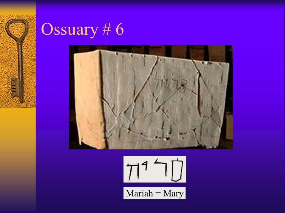 Ossuary # 6 Mariah = Mary