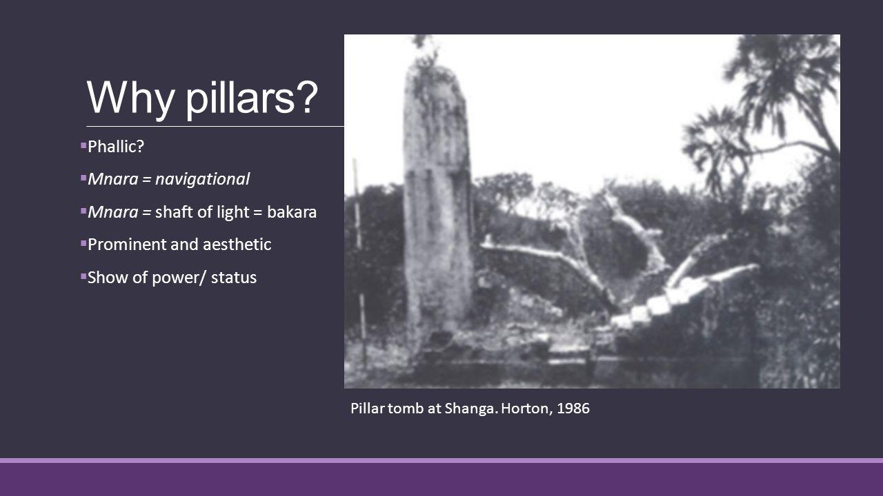 Why pillars.  Phallic.
