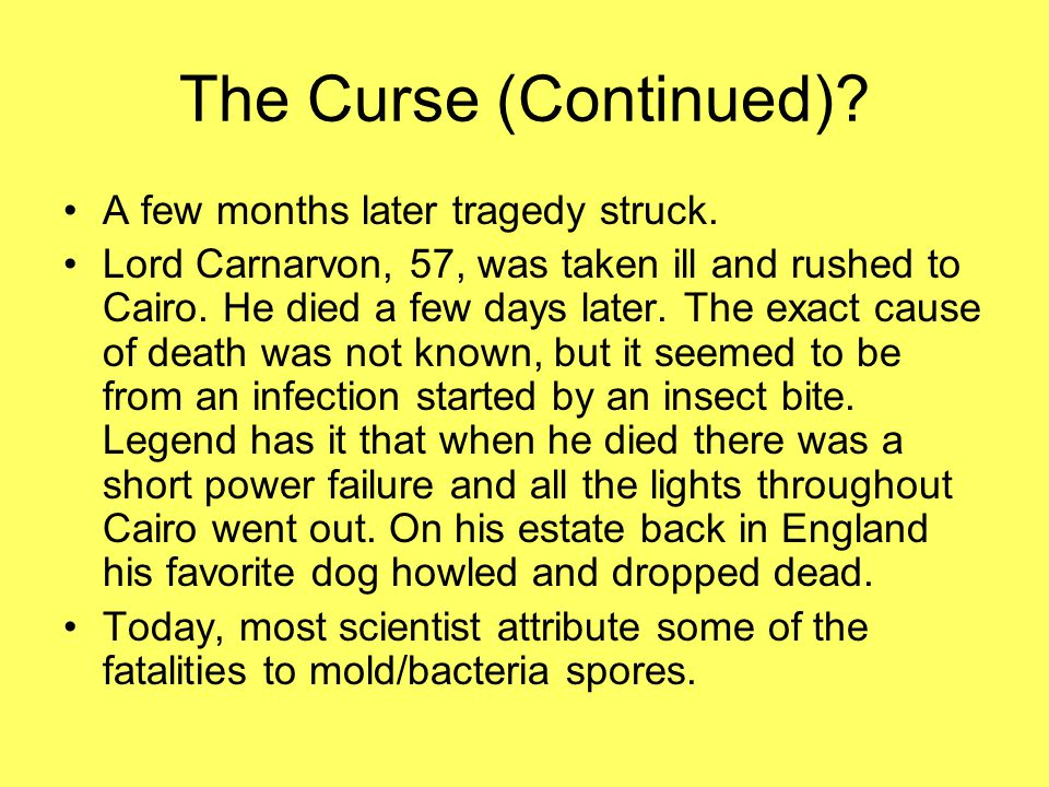 The Curse (Continued). A few months later tragedy struck.